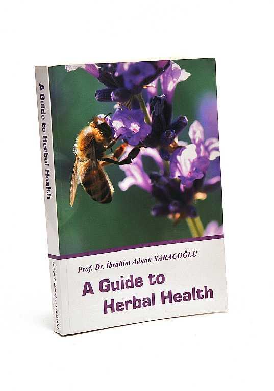 Bitkisel Sağlık Rehberi İngilizce Baskı- A Guide to Herbal Health